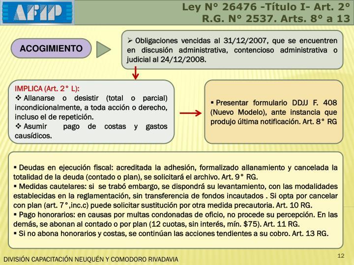Ley N° 26476 -Título I- Art. 2°