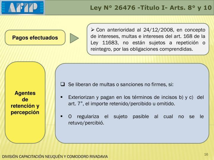 Ley N° 26476 -Título I- Arts. 8° y 10