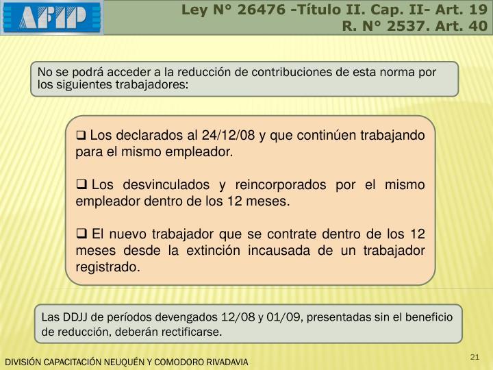 Ley N° 26476 -Título II. Cap. II- Art. 19
