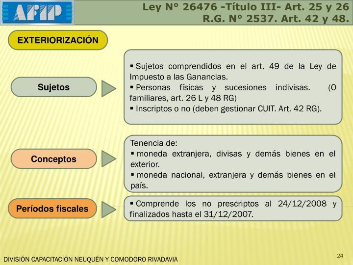 Ley N° 26476 -Título III- Art. 25 y 26