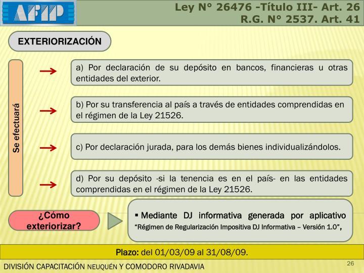 Ley N° 26476 -Título III- Art. 26