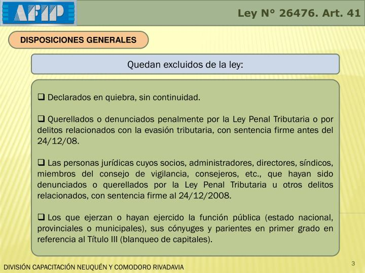 Ley N° 26476. Art. 41