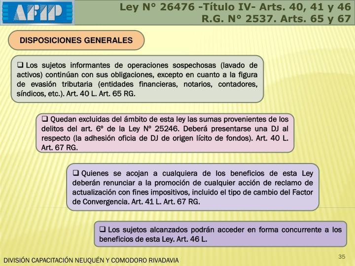 Ley N° 26476 -Título IV- Arts. 40, 41 y 46