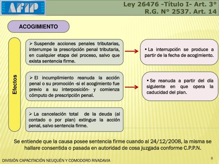 Ley 26476 -Título I- Art. 3°