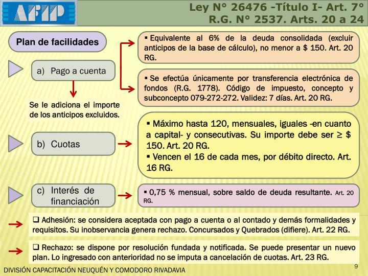 Ley N° 26476 -Título I- Art. 7°