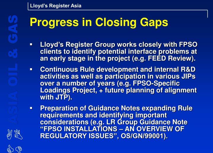 Progress in Closing Gaps