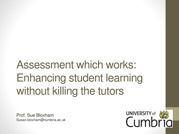 assessment which works enhancing student learning without killing the tutors n.