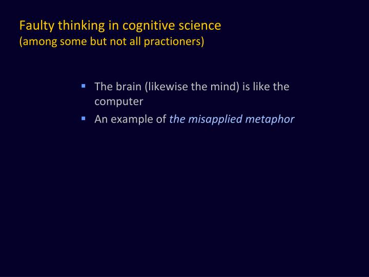 Faulty thinking in cognitive science