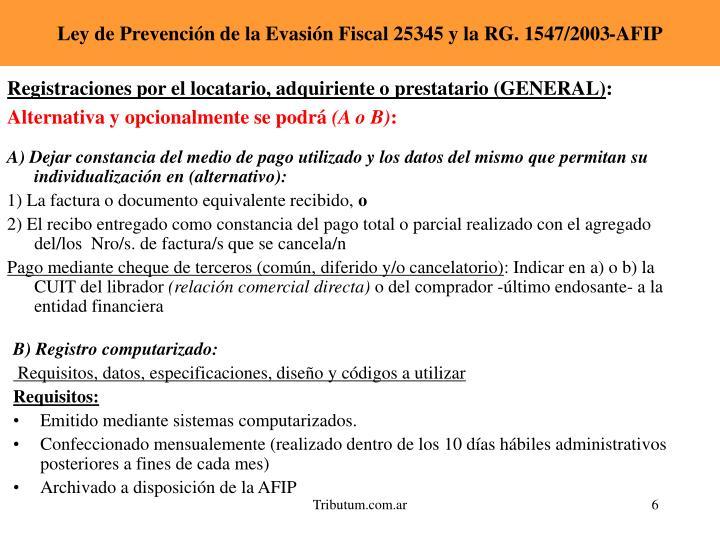 Ley de Prevención de la Evasión Fiscal 25345 y la RG. 1547/2003-AFIP