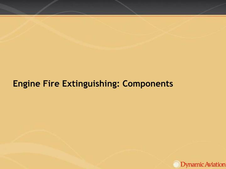 Engine Fire Extinguishing: Components