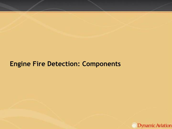 Engine Fire Detection: Components