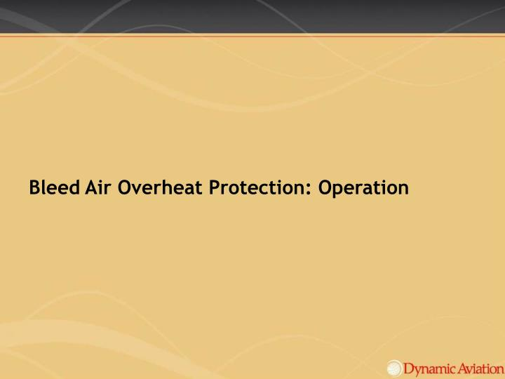 Bleed Air Overheat Protection: Operation
