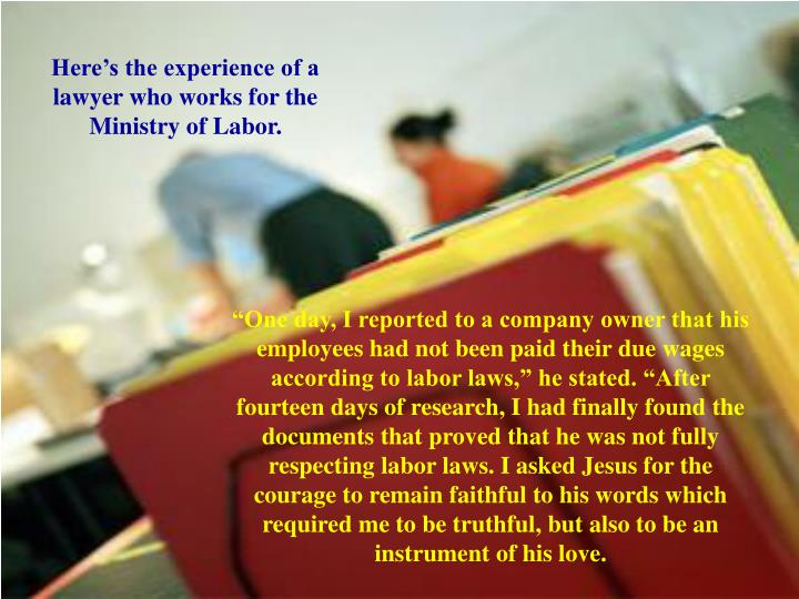 Here's the experience of a lawyer who works for the Ministry of Labor.