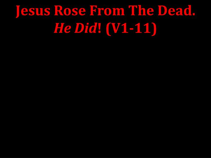 Jesus Rose From The Dead.