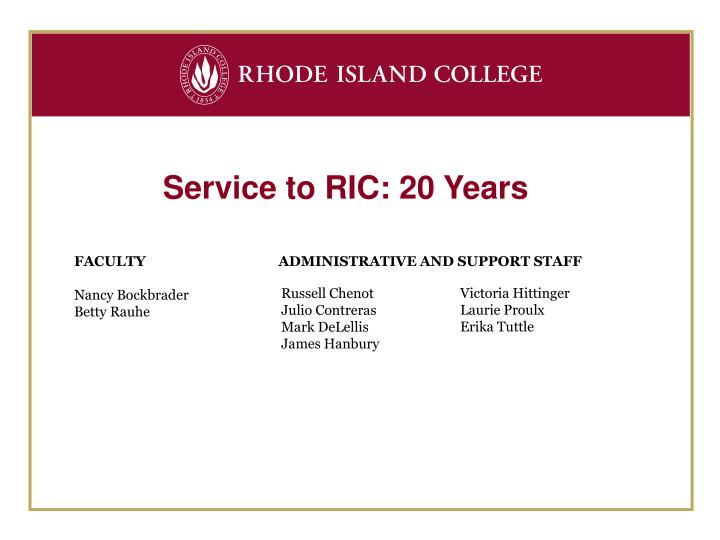 Service to RIC: 20 Years