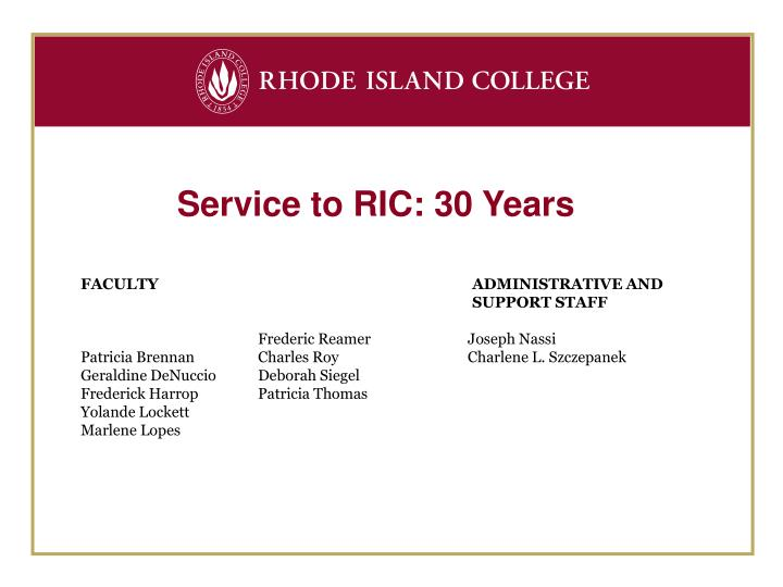 Service to RIC: 30 Years