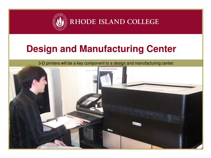 Design and Manufacturing Center