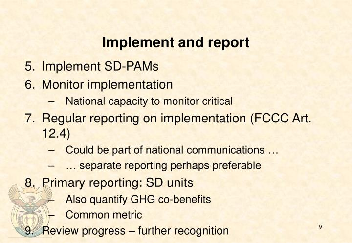 Implement and report