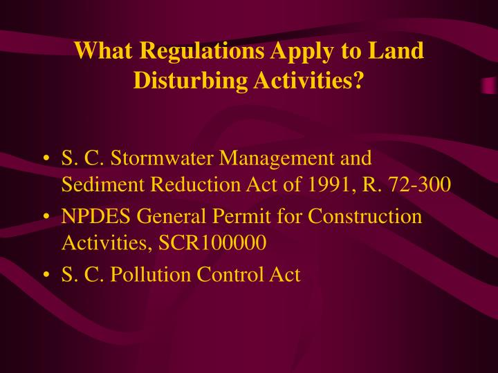 What regulations apply to land disturbing activities