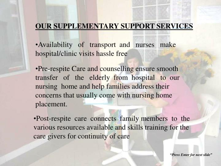OUR SUPPLEMENTARY SUPPORT SERVICES