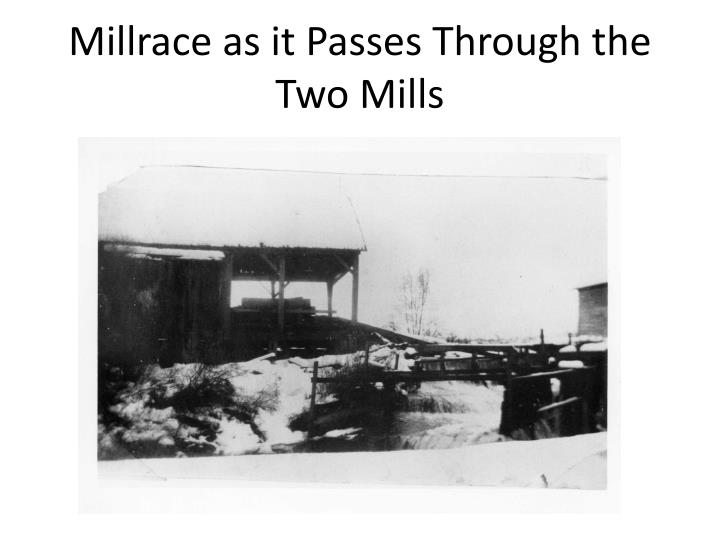 Millrace as it Passes Through the Two Mills