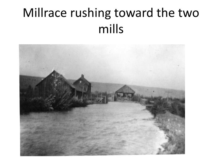 Millrace rushing toward the two mills