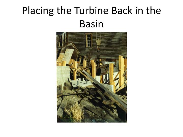 Placing the Turbine Back in the Basin