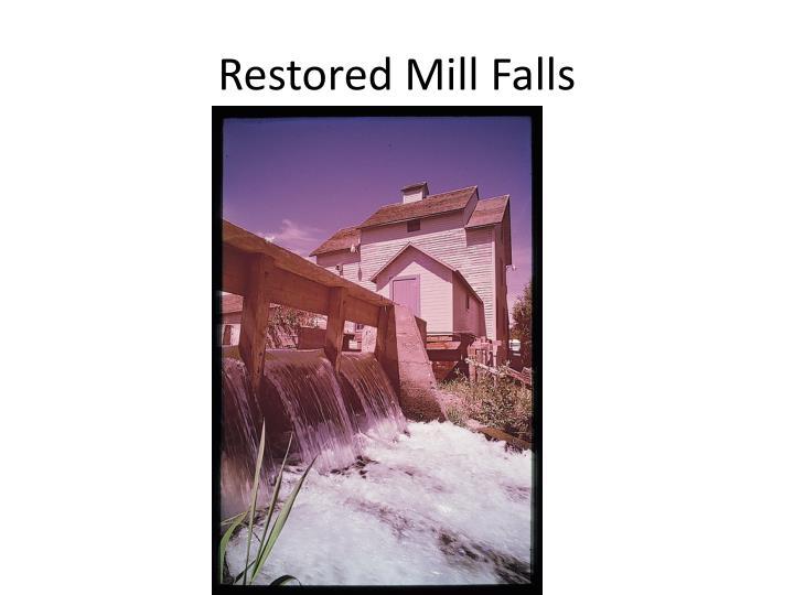 Restored Mill Falls