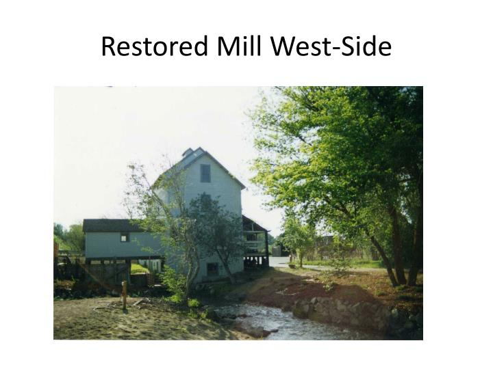 Restored Mill West-Side