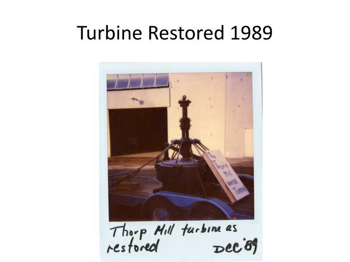 Turbine Restored 1989