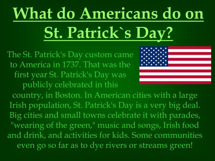 What do Americans do on St. Patrick`s Day?