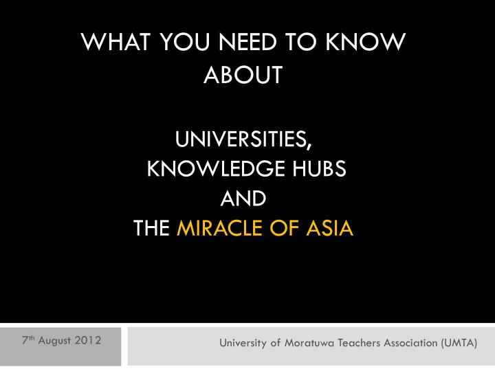 what you need to know about universities knowledge hubs and the miracle of asia n.