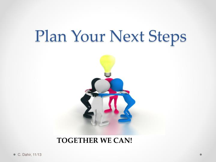 Plan Your Next Steps