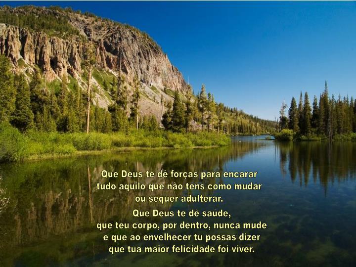 Que Deus te dê forças para encarar