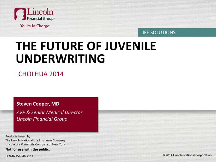 the future of juvenile underwriting n.