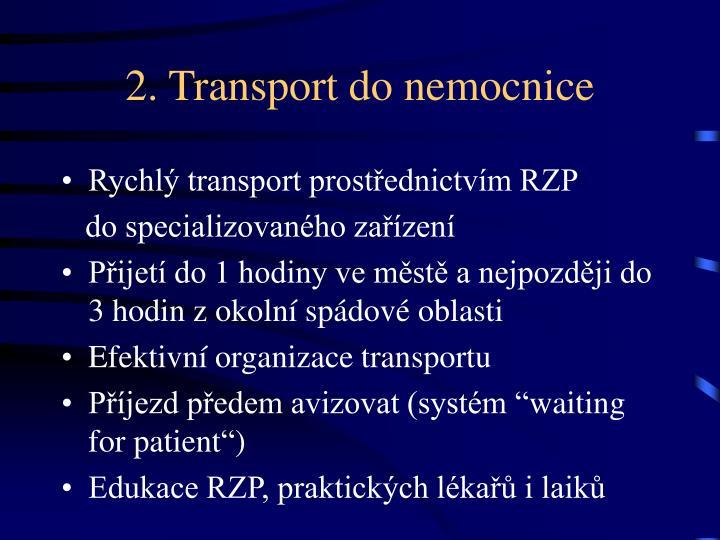 2. Transport do nemocnice