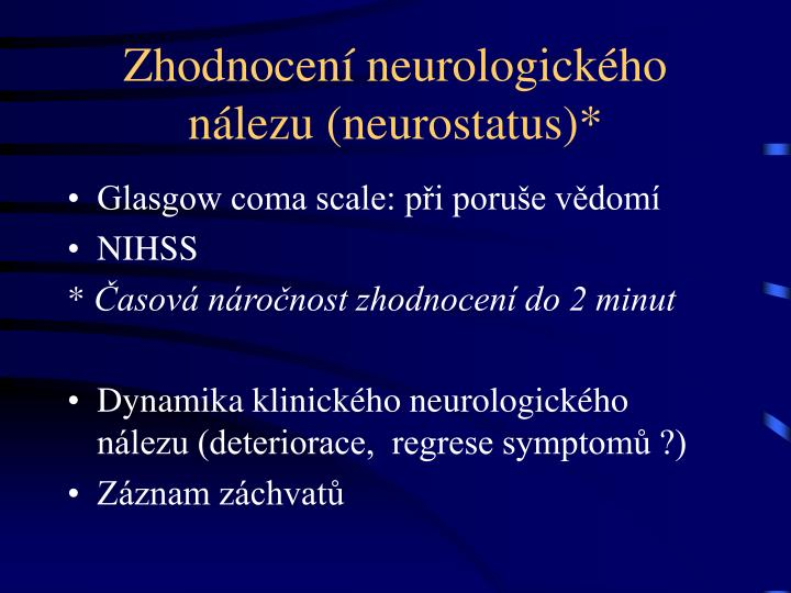 Zhodnocení neurologického nálezu (neurostatus)*