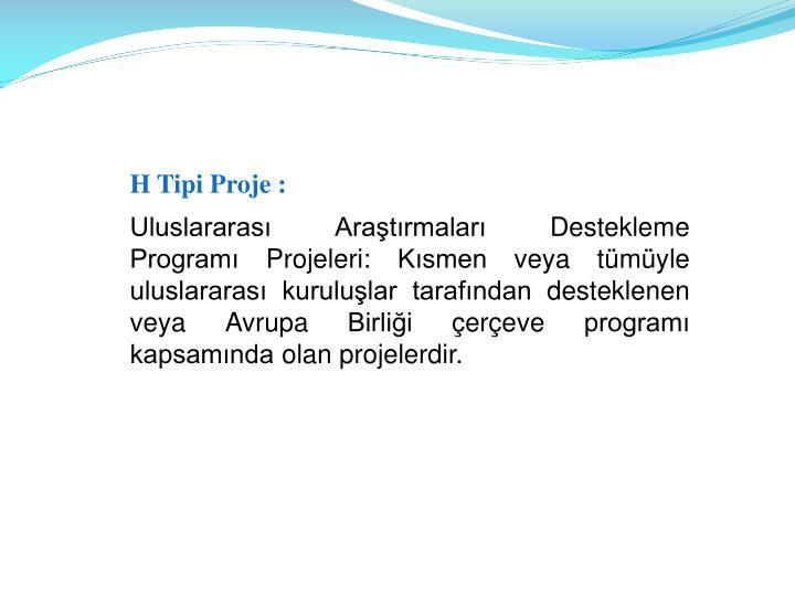 H Tipi Proje :