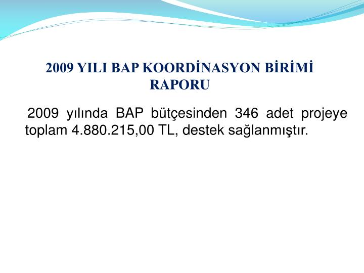 2009 YILI BAP KOORDİNASYON BİRİMİ RAPORU