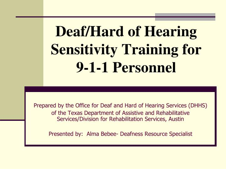 deaf hard of hearing sensitivity training for 9 1 1 personnel n.