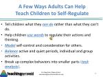 a few ways adults can help teach children to self regulate