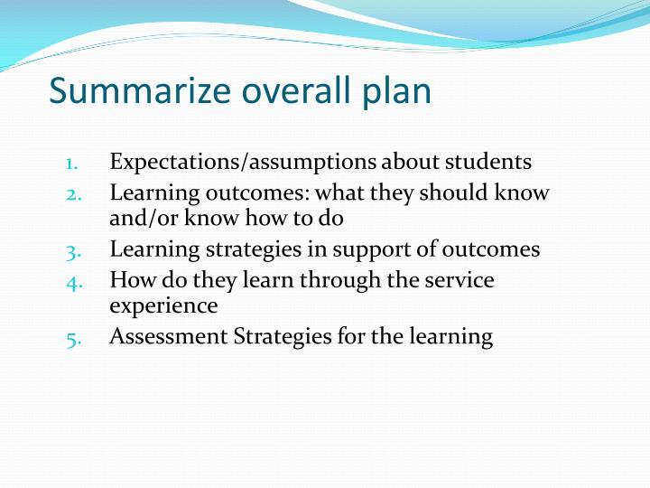 Summarize overall plan