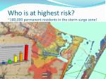 who is at highest risk 180 000 permanent residents in the storm surge zone