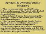 review the doctrine of trials tribulations