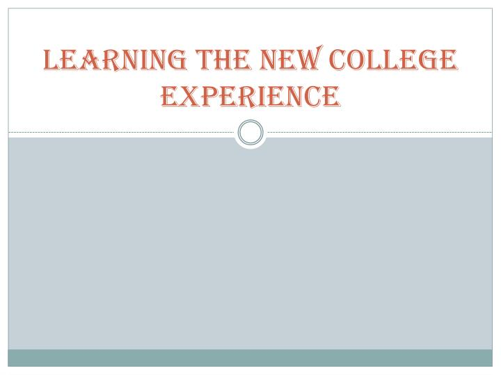 learning the new college experience n.