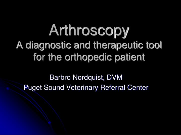 arthroscopy a diagnostic and therapeutic tool for the orthopedic patient n.