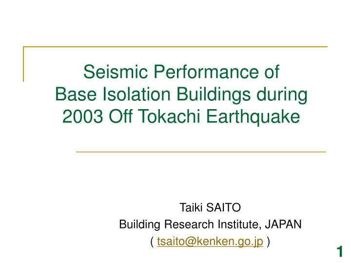 seismic performance of base isolation buildings during 2003 off tokachi earthquake n.