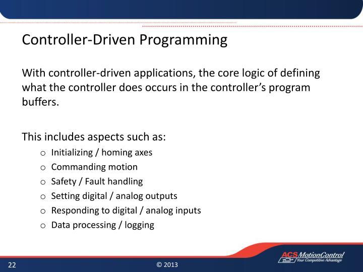 Controller-Driven