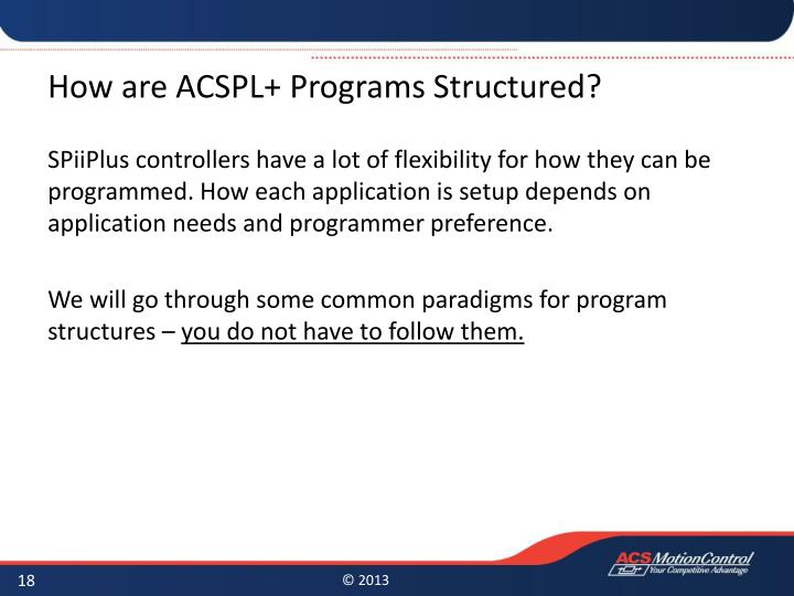 How are ACSPL+ Programs Structured?