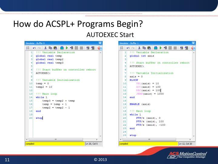 How do ACSPL+ Programs Begin?